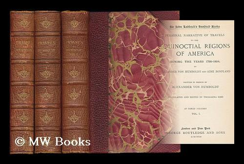 Personal narrative of travels to the Equinoctial regions of America : during the years 1799-1804 &#...
