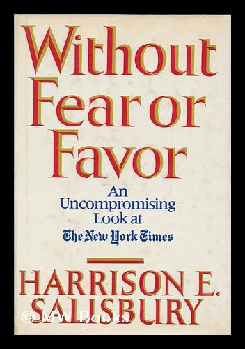 Without Fear or Favor : the New York Times and its Times / Harrison E. Salisbury
