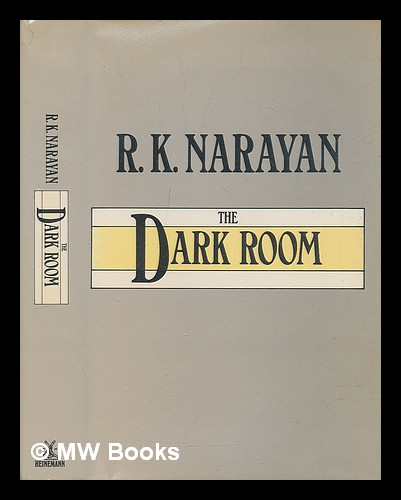 a summary of the dark room by r k narayan Immediately download the the dark room summary, chapter-by-chapter analysis, book notes, essays, quotes, character descriptions, lesson plans, and more - everything you need for studying or teaching the dark room.
