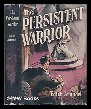The Persistent Warrior: Arundel, Edith