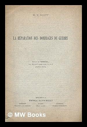 """La reparation des dommages de guerre : extrait de """"Scientia"""" Vol. XX, 10 eme annee (1916)..."""
