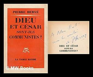 Dieu et Cesar, sont-ils communistes? : Essai: Herve, Pierre