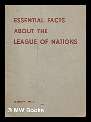 Essential facts about the League of Nations: League of Nations. Secretariat. Information Section