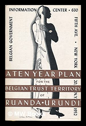 A ten year plan for the economic and social development of the Belgian Trust Territory of ...