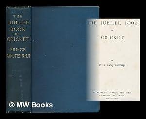 The jubilee book of cricket / by: Ranjitsinhji, Jam Saheb