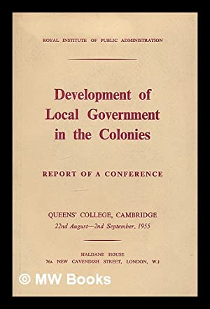 Development of local government in the Colonies: Wrigley, John, Chairman.