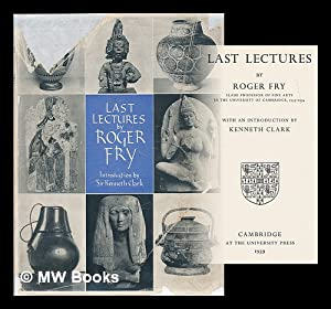 Last lectures by Roger Fry / with: Fry, Roger Eliot