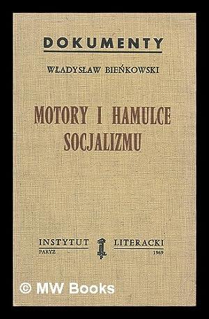 Motory i hamulce socjalizmu / Wladyslaw Bienkowsk: Bienkowski, Wladyslaw
