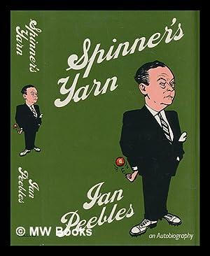 Spinner's yarn / Ian Peebles ; foreword: Peebles, Ian