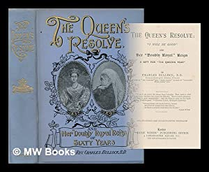 "The Queen's resolve : ""I will be good."" and her doubly royal reign a gift for ""..."