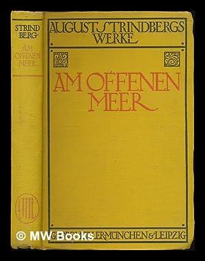 Am offnen Meer / August Strindberg ; Aus dem Schwedischen ubersetzt von Emil Schering: ...