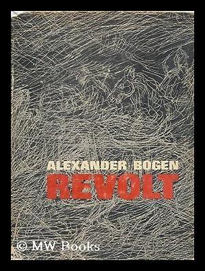 Revolt / [A. Bogen] ; Yiddish Version, Eliezer Pines ; English Version, I. S. Lask: Bogen, ...