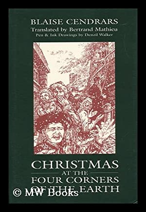 Christmas At the Four Corners of the: Cendrars, Blaise (1887-1961)