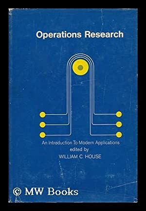 Operations Research : an Introduction to Modern: House, William C.