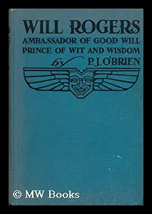 Will Rogers, Ambassador of Good Will, Prince: O'Brien, P. J.