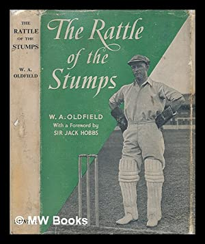 The rattle of the stumps: Oldfield, William Albert