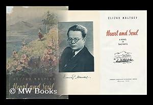 Heart and Soul : a Novel / [By] Elizar Maltsev - [Ot Vsego Serdtsa. English. ]: Maltsev, Elizar