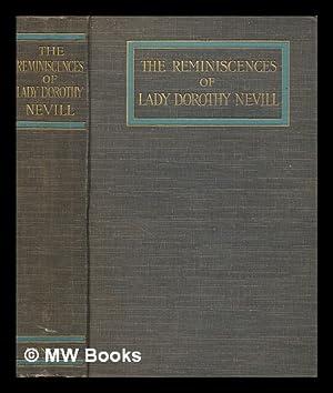 The Reminiscences of Lady Dorothy Nevill, Ed. by Her Son, Ralph Nevill: Nevill, Dorothy, Lady (1826...