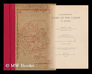 Illustrated Story of the Union in Rhyme / by Robert C. Adams ; Revised by Herbert Heywood ; ...