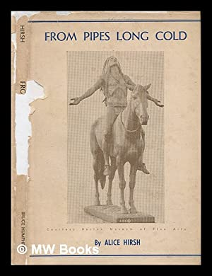 From Pipes Long Cold: Hirsh, Alice