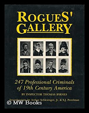 Rogues' Gallery 247 Professional Criminals of 19th: Byrnes, Inspector Thomas