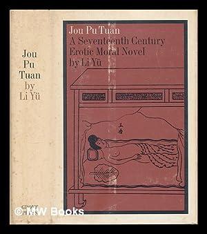 Jou Pu Tuan (the Prayer Mat of Flesh) / Jou tu Pan ; translated by Richard Martin from the ...