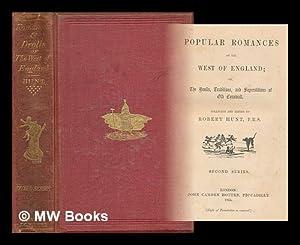 Popular romances of the west of England: Hunt, Robert (1807-1887).