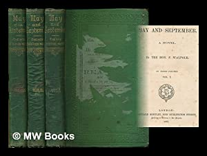 May and September: A Novel / by the Hon. F. Walpole [complete in 3 volumes]: Walpole, Frederick (...