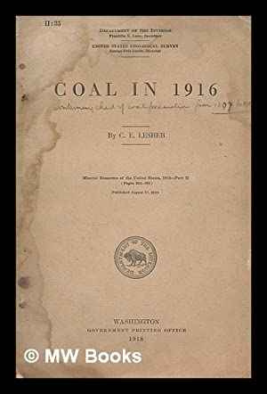 Coal in 1916 : mineral resources of the United States 1916 - Part II (pages 901-991 / by C.E. ...