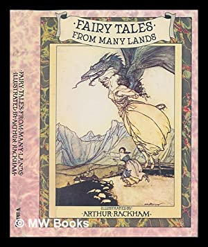 Fairy Tales from Many Lands / Illustrated by Arthur Rackham: Rackham, Arthur (1867-1939) , ...
