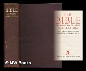 The Bible designed to be read as literature / edited and arranged by Ernest Sutherland Bates: ...