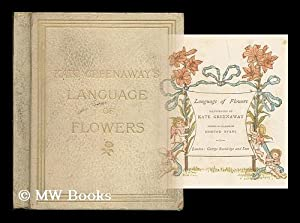 Language of flowers / illustrated by Kate: Greenaway, Kate (1846-1901)