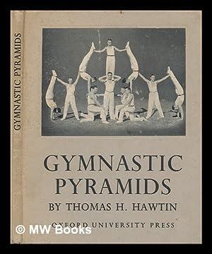 Gymnastic pyramids / by Thomas H. Hawtin: Hawtin, Thomas Henry