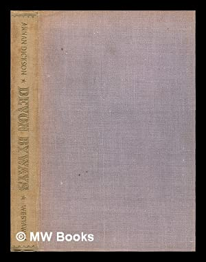 Devon byways / With front. and line drawings by Henry Trivick: Dickson, Annan