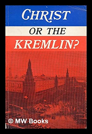 Christ or the Kremlin? : alerting the: Gresty, L. Buxton,
