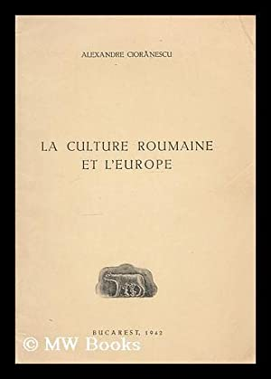 La culture Romaine et l'Europe: Cioranescu, Alexandre
