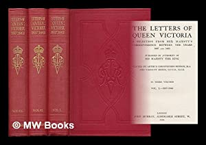 The letters of Queen Victoria : a selection from Her Majesty's correspondence between the ...