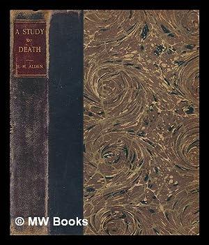 A Study of Death: Alden, Henry Mills (1836-1919)