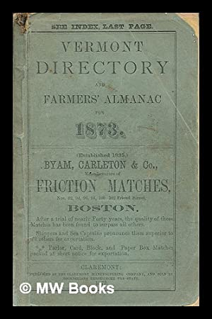 The Vermont Directory and Farmers' Almanac for 1873 - Being the First after Bissextile or Leap ...