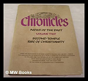 Chronicles, News of the Past - [Volume 2: the Second Temple; Dispersion; Rise of Christianity (From...