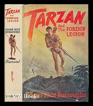 Tarzan and the Foreign Legion ; Illustrated by John Coleman Burroughs: Burroughs, Edgar Rice (1875-...