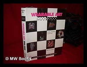 Wearable Art, 1900-2000 / Shirley Friedland, Leslie Pina: Friedland, Shirley