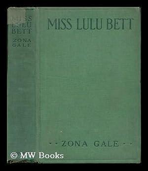Miss Lulu Bett: Gale, Zona (1874-1938)