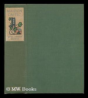 Maiden Castle: Powys, John Cowper (1872-1963)