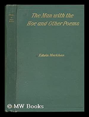 The Man with the Hoe, and Other: Markham, Edwin (1852-1940)