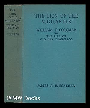 "The Lion of the Vigilantes"" William T.: Scherer, James A."