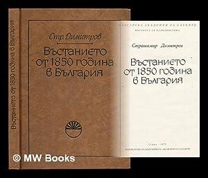 Vustanieto ot 1850 godina v Bulgariia [1850 uprising in Bulgaria. Language: Bulgarian]: Dimitrov, ...