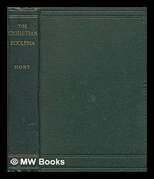 The Christian Ecclesia : a course of lectures on the early history and early conception of the ...