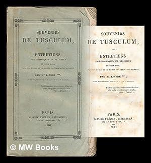 Souvenirs de Tusculum, ou Entretiens philosophiques et religieux de deux amis, pres des ruines de ...