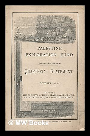 Quarterly statement. October, 1887 / the Palestine Exploration Fund: Palestine Exploration ...